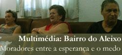 Reportagem Multimédia: Bairro do Aleixo