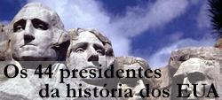 Os 44 Presidentes americanos