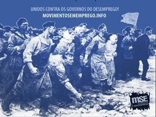 Unidos pelo Direito ao Trabalho e à Dignidade! é o mote do MSE para a manifestação Foto: DR