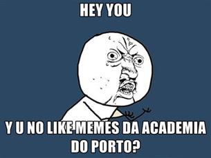 """A """"febre"""" dos memes já chegou à Academia do Porto Foto: DR"""