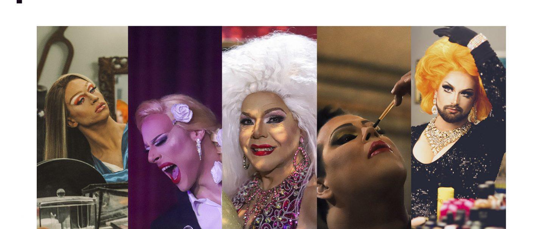 Drag Queens, o poder da transformação